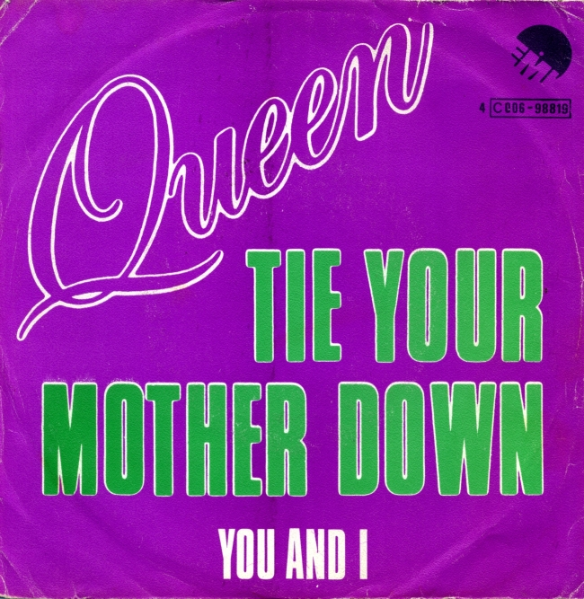Tie Your Mother Down / You And I - EMI 4C 006-98819 BELGIUM (1977)