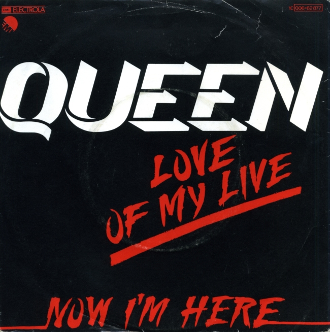 "Love Of My Life / Now I'm Here - EMI 1C 006-62877 GERMANY (1979) ~ ""Love Of My Live"" on cover (wrong title)"