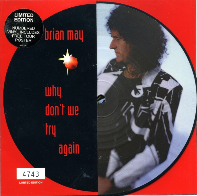 [Brian May] Why Don't We Try Again / Only Make Believe / F.B.I. - PARLOPHONE 7243 8 86058 7 8 UK (1998) ~ Limited edition Picture disc. Copy number 4743