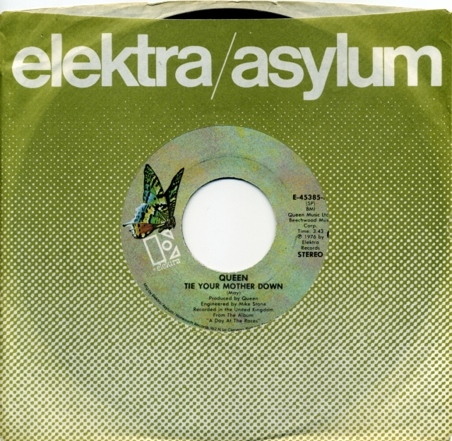 Tie Your Mother Down / Drowse - ELEKTRA E-45385 USA (1977) ~ No PS. Butterfly green Label